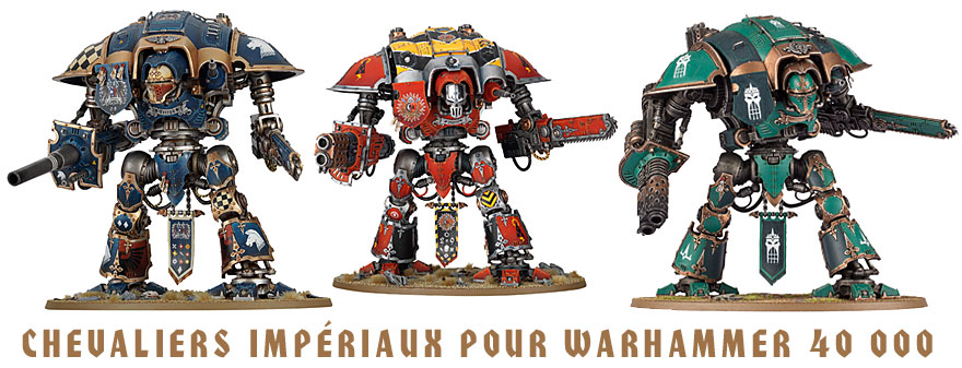 Chevaliers Impériaux pour Warhammer 40 000